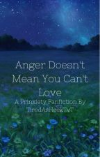 Anger Doesn't Mean You Can't Love by TiredAsHeckTvT