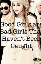 Good Girls are Bad Girls That Haven't Been Caught by xlivingmylifex