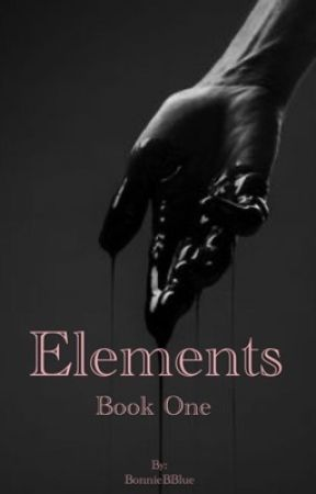 Elements : Book One by BonnieBBlue