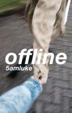 offline (l.h) by 5amluke