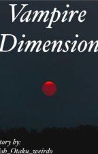 Vampire Dimension. by Ash_Otaku_weirdo