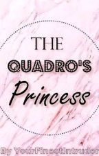 The Quadro's Princess by YourFinestIntruder