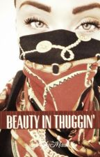 Beauty In Thuggin' by HolyMade