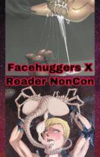 Facehuggers x FemReader by NeonDarkNeon