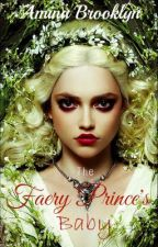 The Faery Prince's Baby by AminaBrooklyn