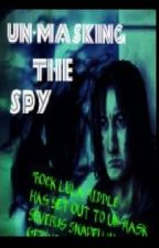 Un-Masking The Spy (Severus Snape mystery) by A_Hope93