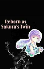 Reborn As Sakura's Twin by EyescreamTamago