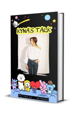 KYNA'S TALK by kynanaa
