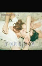 The Truth In Our Love  by forever_love_10