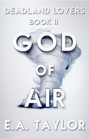 GOD OF AIR: Deadland Lovers Book Two by EvaTaylor744