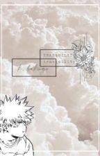 tranquility. // k. bakugo x reader. by mirieocha