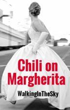 Chili on Margherita (ON HOLD) by WalkingInTheSky