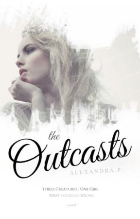 The Outcasts by Alexandra_92