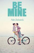 Be Mine by Aidan_Backwards