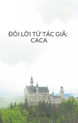 Đọc truyện ĐÔI LỜI TỪ TÁC GIẢ: CACA