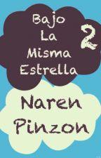 Bajo La Misma Estrella 2 by NarenPinzon