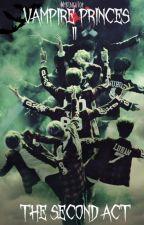 Vampire Princes 2: The Second Act by MyBinguTOP