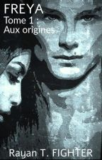 Tome 1 : Freya: Aux Origines. by ThierryFagant