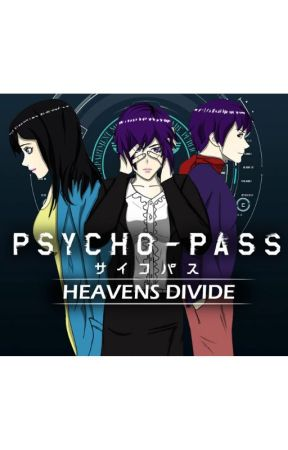PSYCHO-PASS : HEAVENS DIVIDE ( OCs fanfiction) by Theonost