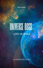 UNIVERSE BOSS PART ONE: LOST IN SPACE by ADI426Z