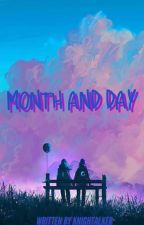 Month and Day | Short Story  by MrKnightalker