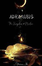 ADRONITIS (The Kingdom Of Malia) by _Haru_16