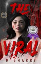 The Viral [Under Editing] by migharry