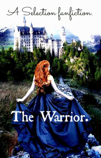The Warrior [The Selection]