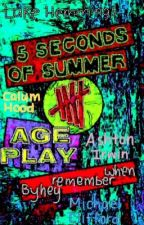 5SOS: Age Play | Completed by heyrememberwhen