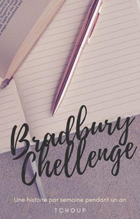 Bradbury Challenge - 2020/2021 by Tchouup