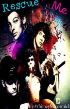 Rescue Me (A One Direction Fan Fiction) by WhitneyMcCormick