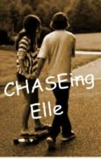 CHASEing Elle (When Best Friends Fall in Love) by Im_Chase