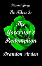 De Silva 2: The Governor's Redemption (Brandon Arden)  by NozomiJorge