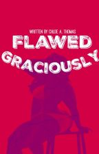 Flawed Graciously by TheSilentGenie-Us