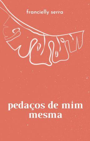 pedaços ? by franciellyserra