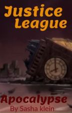 Justice league Apocalypse (book 3 in a series) by SashaConant