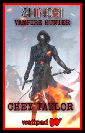 Shinobi: Vampire Hunter (18+) by cheytaylor1