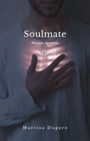 SOULMATE - Un corpo, due anime by MartinaDugaro