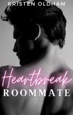 Heartbreak Roommate by kristentaylor16