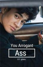 You Arrogant Ass || Calum Hood || #Wattys2015 by gtdela