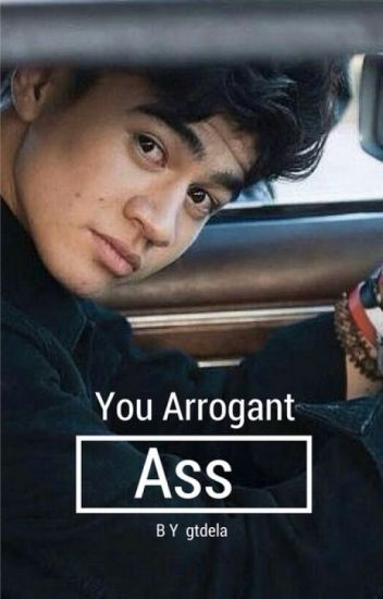 You Arrogant Ass || Calum Hood || #Wattys2015