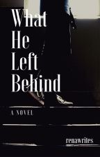 What He Left Behind by ellajeffs