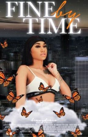 Fine By Time~ Nba YoungBoy fanfic by brazydraco