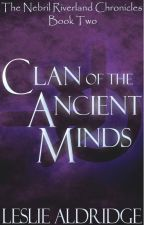 Clan of the Ancient Minds (Book Two of the Nebril Riverland Chronicles by lesliealdridge