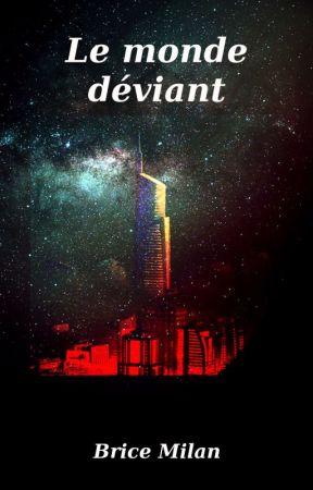 Le monde déviant by Morgaste