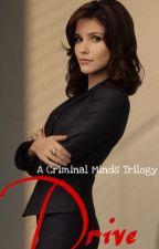 Drive ⚜️ A Criminal Minds Trilogy by DcComics2018