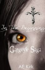 Gargoyle Saga: In The Beginning by AE_KIrk