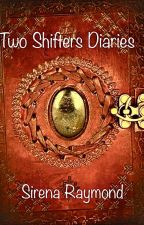 Two Shifters Diaries by Truthspeaker101