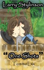One Shots {Larry Stylinson} by TommoLxx