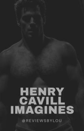 Henry Cavill Imagines by reviewsbylou